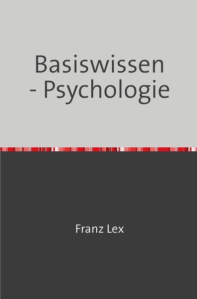Basiswissen - Psychologie als Buch von Franz Lex