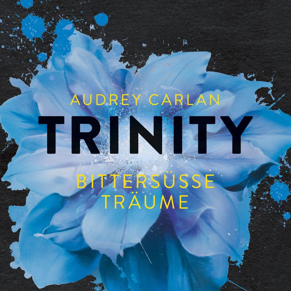 Trinity - Bittersüße Träume als Hörbuch Download