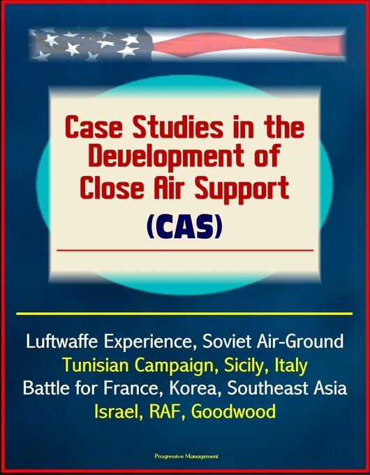 Case Studies in the Development of Close Air Su...
