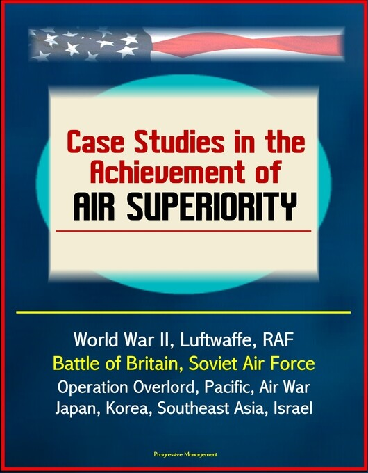 Case Studies in the Achievement of Air Superior...
