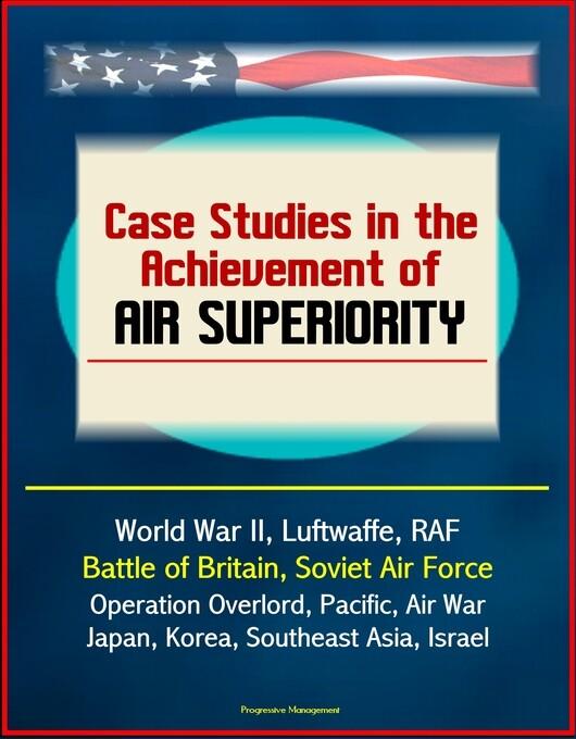 Case Studies in the Achievement of Air Superior...