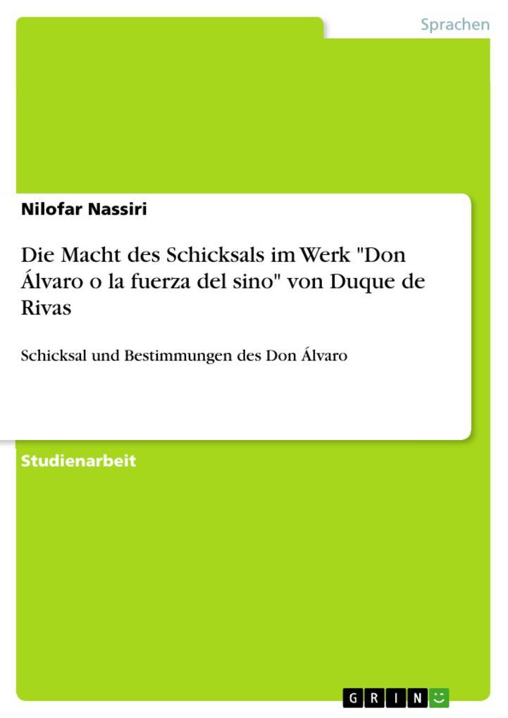 Die Macht des Schicksals im Werk Don Álvaro o l...