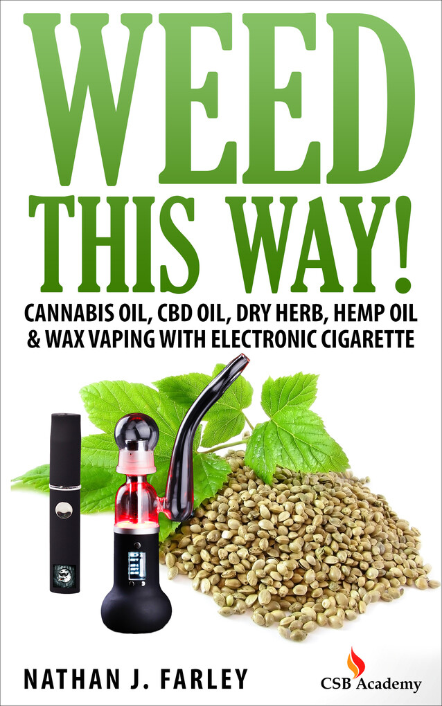 Weed This Way! Cannabis Oil, Cbd Oil, Dry Herb,...