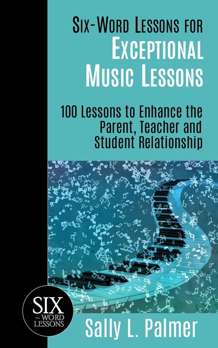 Six-Word Lessons for Exceptional Music Lessons:...