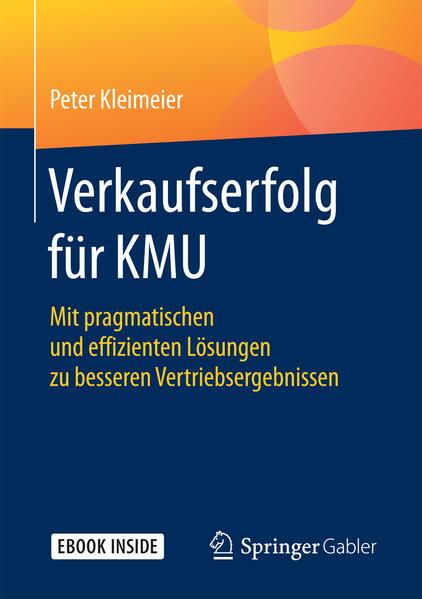 Verkaufserfolg für KMU als Buch von Peter Kleim...