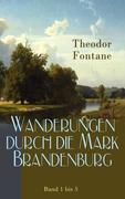 Wanderungen durch die Mark Brandenburg - Gesamtausgabe: Band 1 bis 5