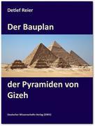 Der Bauplan der Pyramiden von Gizeh