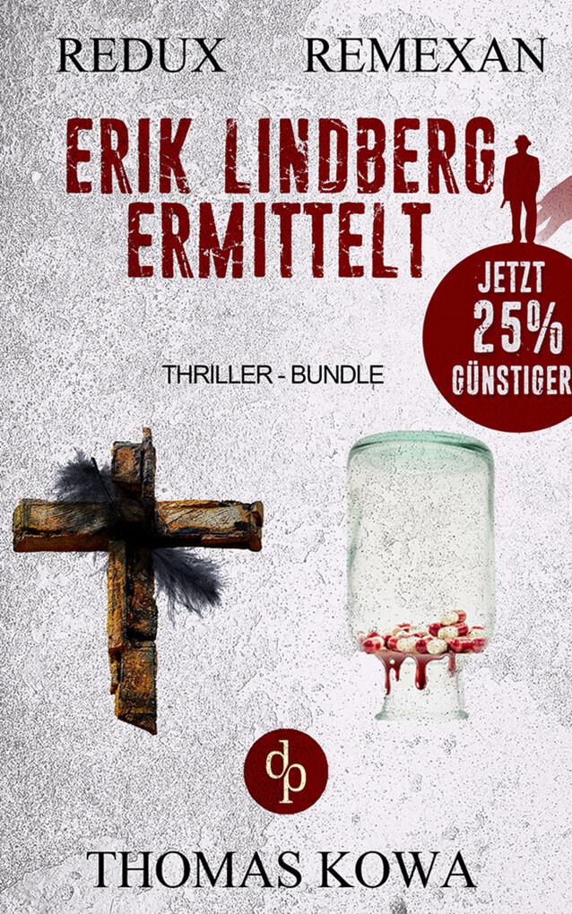 Erik Lindberg ermittelt (Thriller-Bundle, Thriller, Kriminalthriller) als eBook