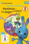 Dibedibedab - singen und tanzen - KiKANiNCHEN-DVD 05