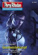 Perry Rhodan 2942: Geschwisterkampf (Heftroman)