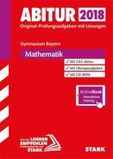 Abiturprüfung Bayern 2018 - Mathematik inkl. Online-Prüfungstraining