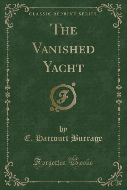 The Vanished Yacht (Classic Reprint) als Tasche...
