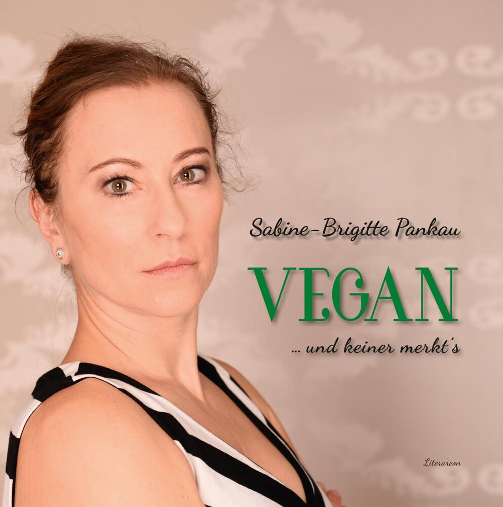 Vegan - und keiner merkt´s als Buch von Sabine-...
