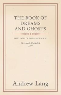 Book of Dreams and Ghosts als eBook Download vo...