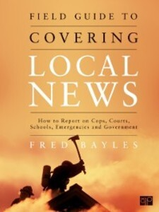 Field Guide to Covering Local News als eBook Do...