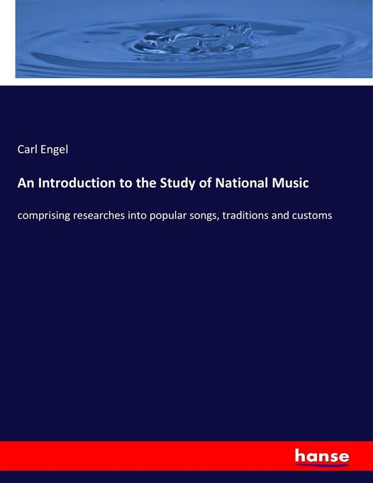 An Introduction to the Study of National Music ...