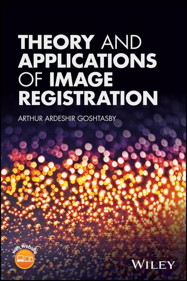 Theory and Applications of Image Registration a...