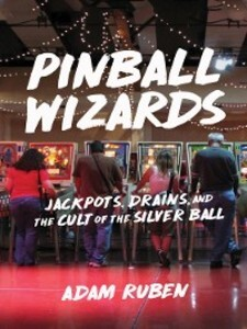 Pinball Wizards als eBook Download von Adam Ruben