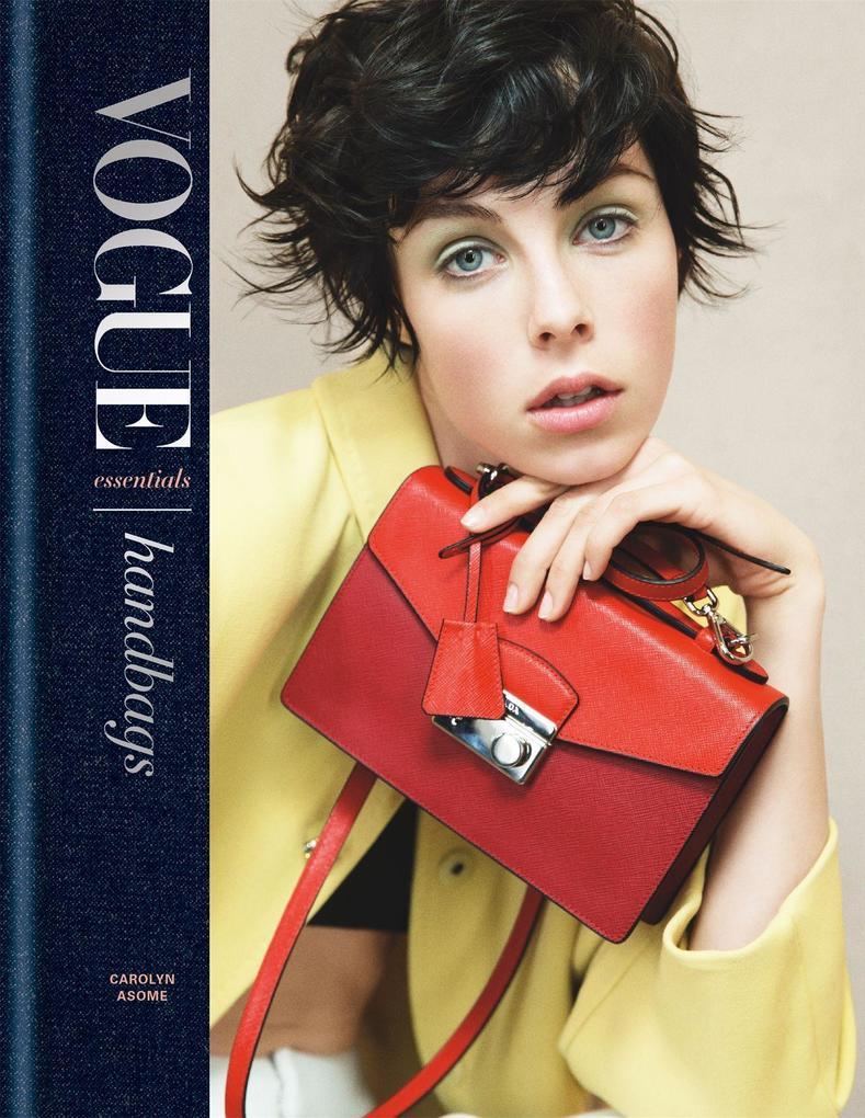Vogue Essentials: Handbags als Buch von Carolyn...