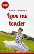 Love me tender (Kurzgeschichte, Liebe)