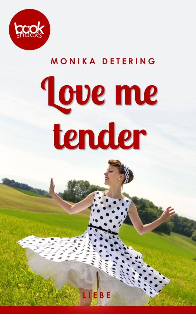 Love me tender (Kurzgeschichte, Liebe) als eBook