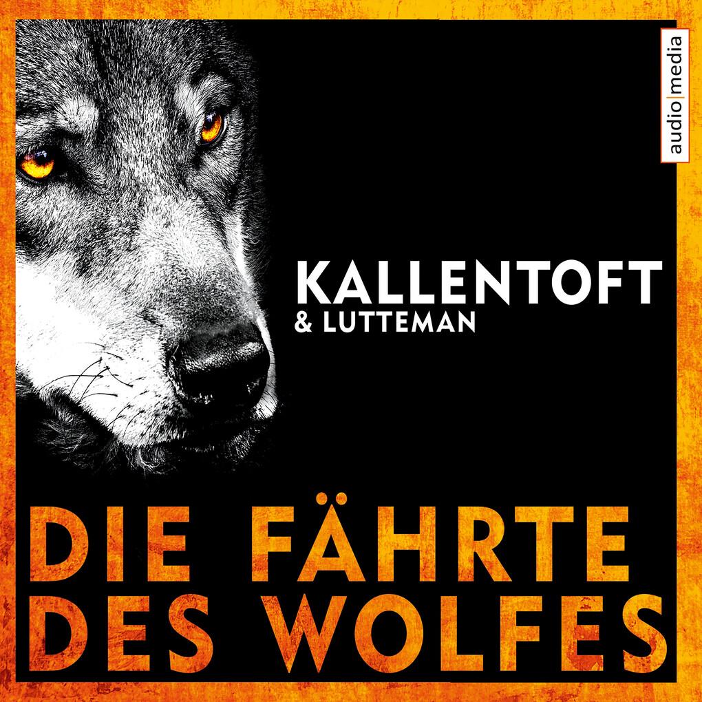 Die Fährte des Wolfes als Hörbuch Download
