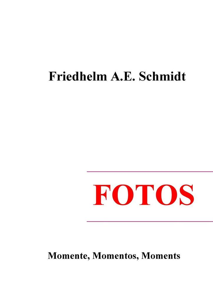 Fotos als eBook Download von Friedhelm A. E. Sc...