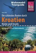 Reise Know-How Wohnmobil-Tourguide Kroatien - Küste und Inseln: Die schönsten Routen