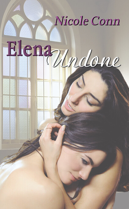 Elena Undone als eBook Download von Nicole Conn
