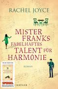 [Rachel Joyce: Mister Franks fabelhaftes Talent für Harmonie]