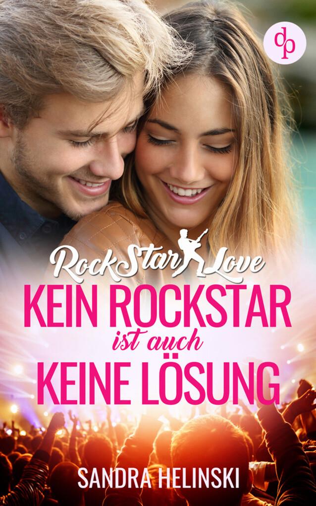 Kein Rockstar ist auch keine Lösung - Rockstar Love (Teil 1) als eBook