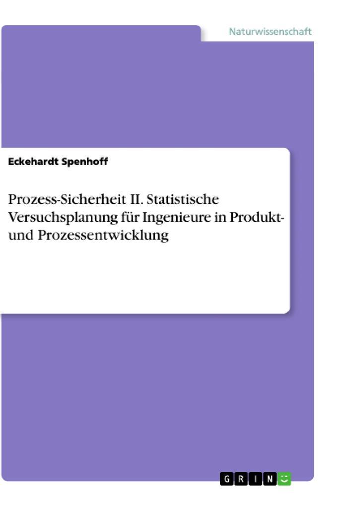 Prozess-Sicherheit II. Statistische Versuchspla...