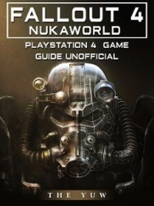 Fallout 4 Nukaworld Playstation 4 Game Guide Un...