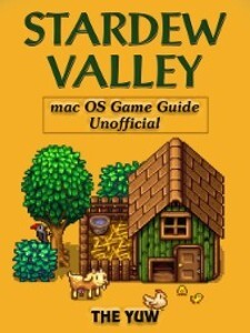 Stardew Valley Mac OS Game Guide Unofficial als...