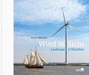 Wind in Sicht - Landscape in transition