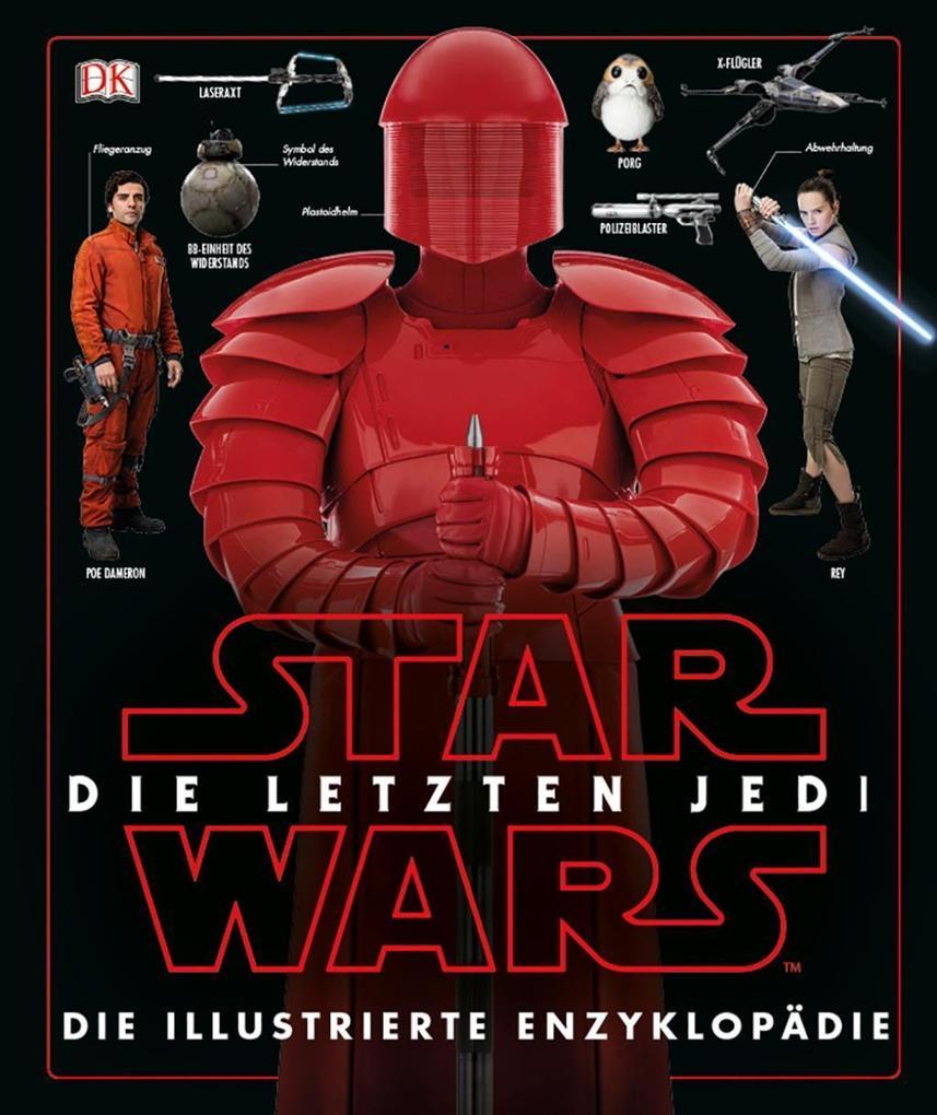 Star Wars(TM) Die letzten Jedi. Die illustrierte Enzyklopädie als Buch