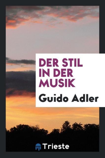 Der Stil in der Musik als Taschenbuch von Guido...
