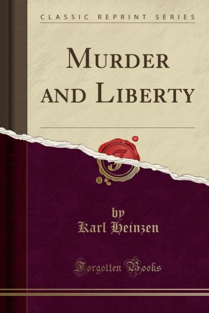 Murder and Liberty (Classic Reprint) als Tasche...
