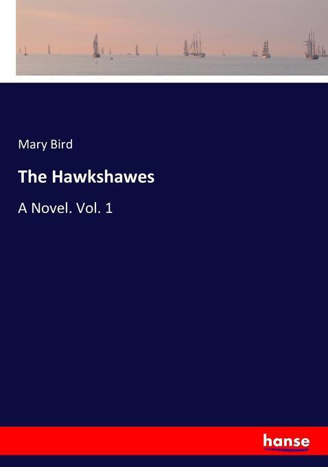 The Hawkshawes als Buch von Mary Bird