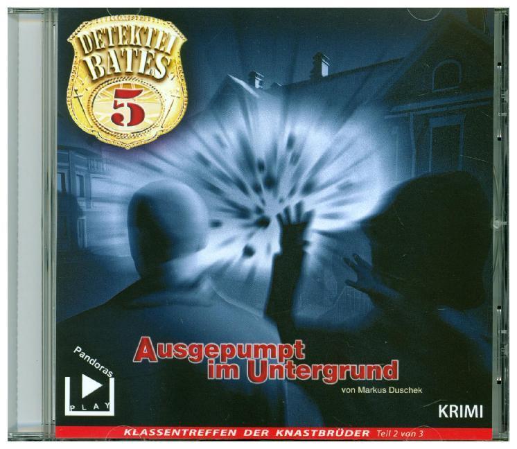 Detektei Bates - Ausgepumpt im Untergrund, 1 Au...