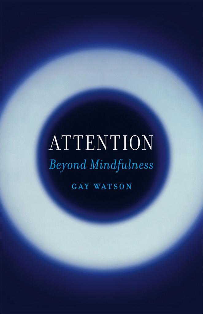 Attention als eBook Download von Gay Watson
