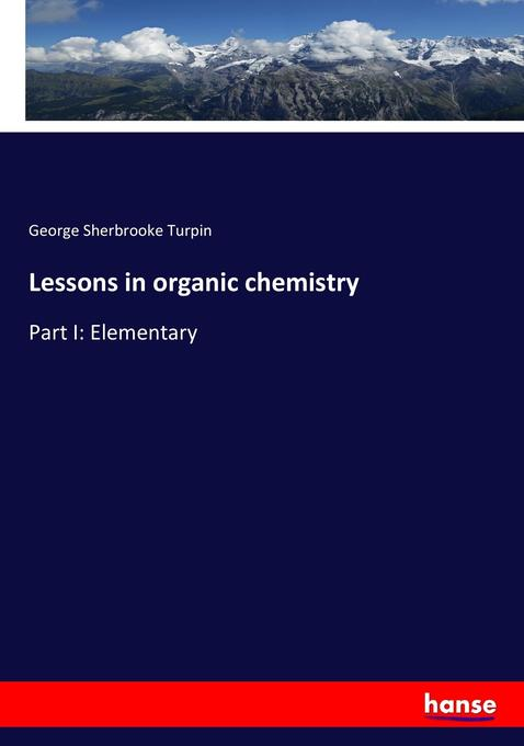 Lessons in organic chemistry als Buch von Georg...