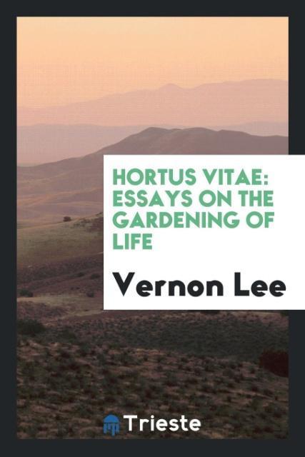 Hortus vitae als Taschenbuch von Vernon Lee