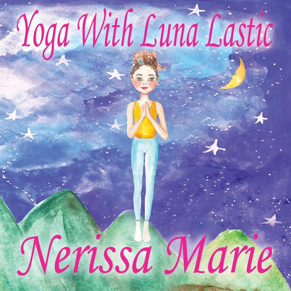 Yoga With Luna Lastic (Inspirational Yoga For K...