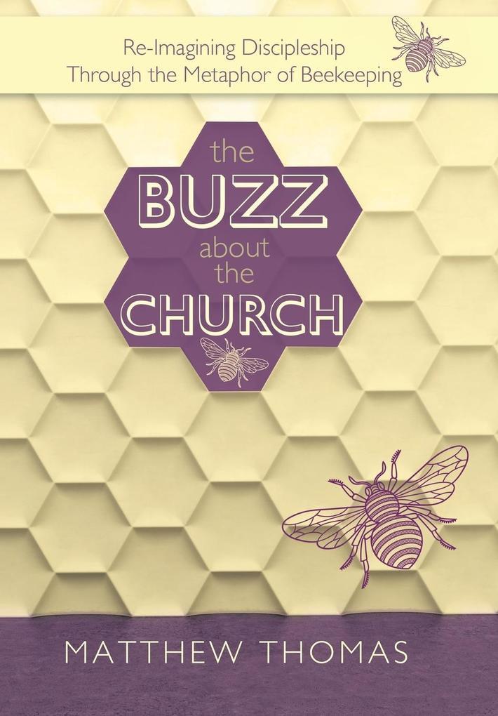 The Buzz About The Church als Buch von Matthew ...