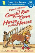 Favorite Stories from Cowgirl Kate and Cocoa: Horse in the House
