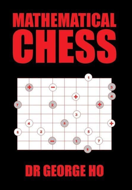 Mathematical Chess als Buch von Dr George Ho