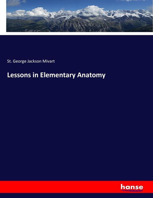 Lessons in Elementary Anatomy als Buch von St. ...