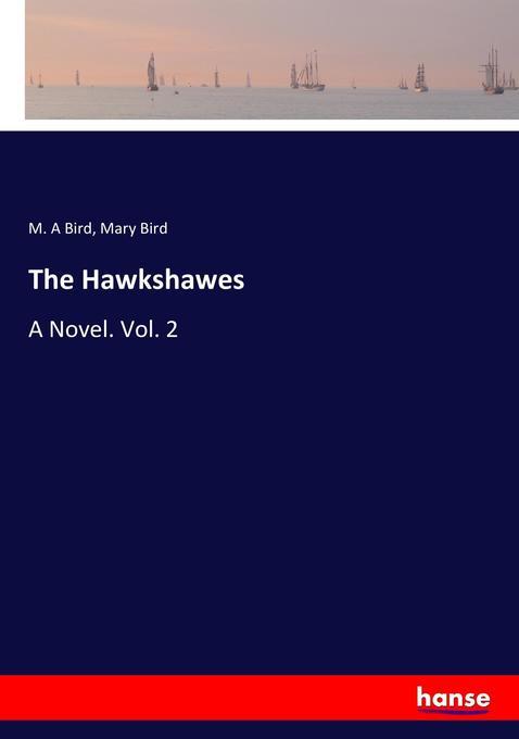 The Hawkshawes als Buch von M. A Bird, Mary Bird