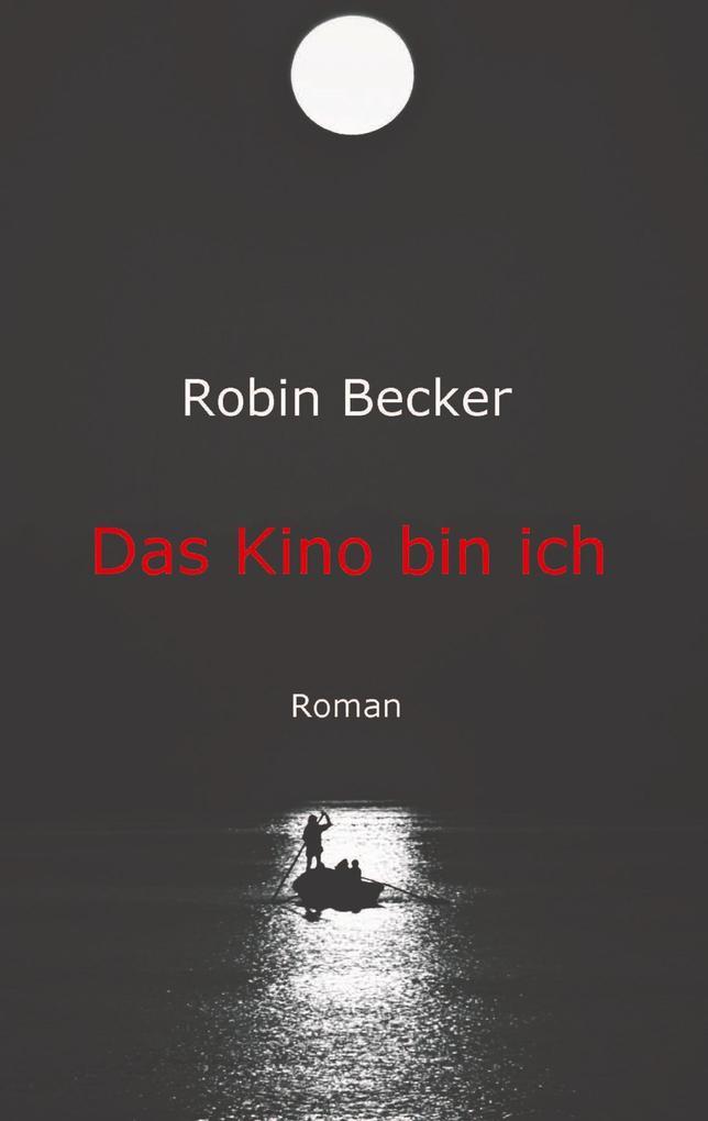 Das Kino bin ich als Buch von Robin Becker